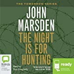 The Night is for Hunting: Tomorrow Series #6 (       UNABRIDGED) by John Marsden Narrated by Suzi Dougherty