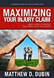 Maximizing Your Injury Claim: Simple Steps To Protect Your Family After An Accident