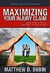 Maximizing Your Injury Claim: Simple...