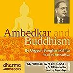 Ambedkar and Buddhism, Annihilation of Caste | Urgyen Sangharakshita,Dr B. R. Ambedkar
