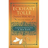 Oneness with All Life: Inspirational Selections from A New Earth ~ Eckhart Tolle