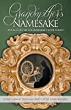 Grandmothers Namesake: Book 2 in the Unshakable Faith Series