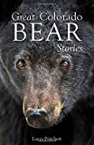 Great Colorado Bear Stories