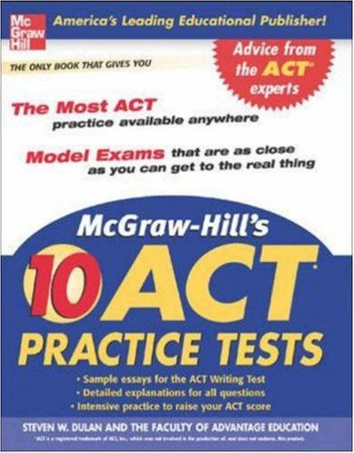McGraw-Hill's 10 ACT Practice Tests (McGraw-Hill's 10 Practice Acts)