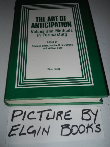 The Art of Anticipation: Values and Methods in Forecasting