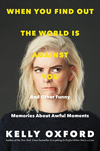 Book Cover: When You Find Out the World Is Against You: And Other Funny Memories About Awful Moments