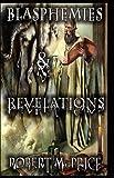 Blasphemies & Revelations (0978991192) by Robert M. Price