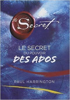 Amazon.fr Le secret du pouvoir des ados Paul Harrington Livres