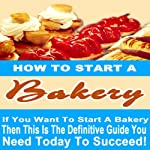 How to Start a Bakery | Roger Davenport
