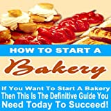 img - for How to Start a Bakery book / textbook / text book