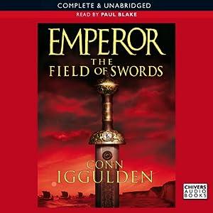 EMPEROR: The Field of Swords, Book 3 (Unabridged) | [Conn Iggulden]