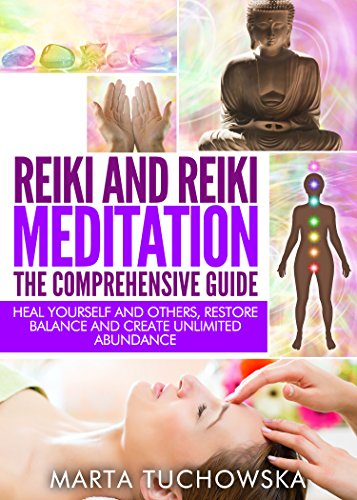Free Kindle Book : REIKI: Reiki and Reiki Meditation-The Comprehensive Guide: Heal Yourself and Others, Restore Balance and Create Unlimited Abundance! (Spiritual Coaching ... Healing, Reiki, Meditation, Chakras Book 3)