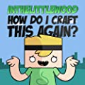 How Do I Craft This Again? (feat. the Yogscast)