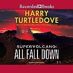 Supervolcano: All Fall Down | Harry Turtledove