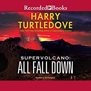 Supervolcano: All Fall Down Audiobook