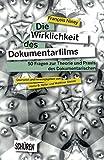 Image de Die Wirklichkeit des Dokumentarfilms: 50 Fragen zur Theorie und Praxis des Dokumentarischen