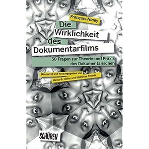 Die Wirklichkeit des Dokumentarfilms: 50 Fragen zur Theorie und Praxis des Dokumentarischen