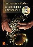 Les Grandes Mélodies Classiques pour le Saxophone - Partitions, CD