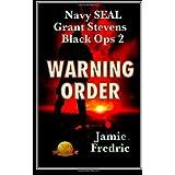 Warning Order (Navy SEAL Grant Stevens) ~ Jamie Fredric