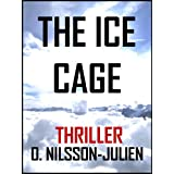 The Ice Cage - A Scandinavian Crime Thriller set in the Nordic Winter (The Baltic Trilogy)by Olivier Nilsson-Julien