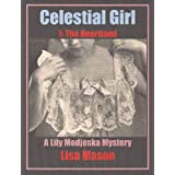 Celestial Girl, Book 1: The Heartland (A Lily Modjeska Mystery)