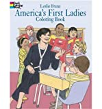 img - for America's First Ladies Coloring BookAMERICA'S FIRST LADIES COLORING BOOK by Franz, Leslie (Author) on Jan-17-1992 Paperback book / textbook / text book