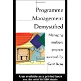 Programme Management Demystified: Managing Multiple Projects Successfully