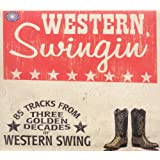 Western Swingin: 85 Tracks From Three Golden