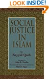 Social Justice in Islam, Revised Edition