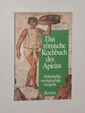 Apicius, Mardus Gavius: De re coquinaria / Über die Kochkunst. lateinisch/deutsch. Hrsg., übers. u. komment. v. Robert Maier. [Vollst. Ausg.] Stuttgart, Reclam, 1991. Kl.-8°. 260 S. kart. (ISBN 3-15-008710-4)