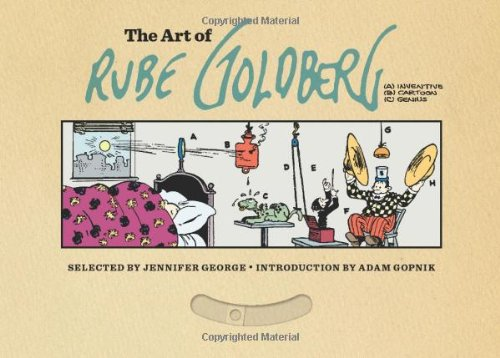The Art of Rube Goldberg: (A) Inventive (B) Cartoon