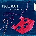 Alakotila / Grundstrom - Fiddle Feast [SACD]