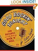 Good Rockin' Tonight: Sun Records and the Birth of Rock 'n' Roll