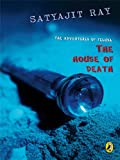 The House of Death (The Adventures of Feluda)