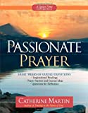Passionate Prayer--A Quiet Time Experience