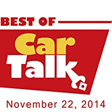 Car Talk, The Three-Speed Potter's Wheel, November 22, 2014  by Tom Magliozzi, Ray Magliozzi Narrated by Tom Magliozzi, Ray Magliozzi