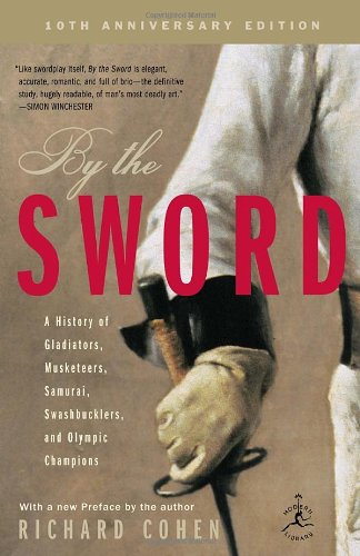 By the Sword: A History of Gladiators, Musketeers,...