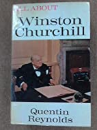 All about Winston Churchill by Quentin…