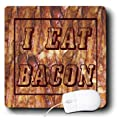 3dRose LLC 8 x 8 x 0.25 Inches Mouse Pad, I Eat Bacon (mp_46447_1)