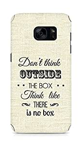 Amez Dont think Outside the Box think like there is no Box Back Cover For Samsung Galaxy S7