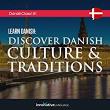 Learn Danish: Discover Danish Culture & Traditions Lecture by  Innovative Language Learning LLC Narrated by  Innovative Language Learning LLC