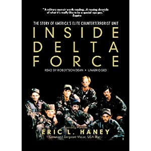 inside delta force A founding member's memoir of soldiering in the army's antiterrorism unit.