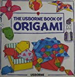 The Usborne Book of Origami (0746006497) by KATE NEEDHAM