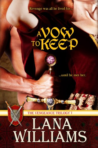 A VOW TO KEEP (The Vengeance Trilogy) by Lana Williams