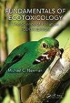 Fundamentals of Ecotoxicology: The Sc...