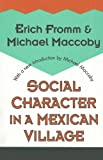 Social Character in a Mexican Village (1560008768) by Fromm, Erich
