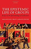 img - for The Epistemic Life of Groups: Essays in the Epistemology of Collectives (Mind Association Occasional Series) book / textbook / text book