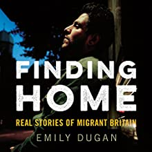 Finding Home (       UNABRIDGED) by Emily Dugan Narrated by Lisa Coleman