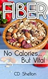 Fiber: No Calories...But Vital