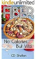 Fiber: No Calories...But Vital